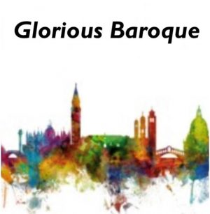Glorious Baroque